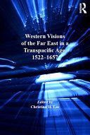 Western Visions of the Far East in a Transpacific Age, 1522–1657