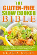 Gluten free Slow Cooker Made Easy