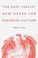 The Nazi Fascist New Order for European Culture