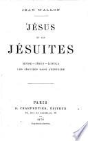 Jésus et les Jésuits Moïse, Jésus, Loyola, Les Jésuits dans l'histoire