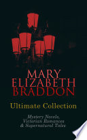 MARY ELIZABETH BRADDON Ultimate Collection  Mystery Novels  Victorian Romances   Supernatural Tales