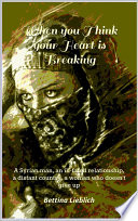 When you Think your Heart is Breaking (ENGLISH EDITION)  : A Syrian man, an ill-fated relationship, a distant country, a woman who doesn't give up