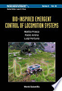 Bio inspired Emergent Control of Locomotion Systems