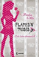 Flames 'n' Roses: Lebe lieber übersinnlich