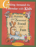 Cooking Around the Calendar with Kids
