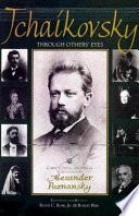 Tchaikovsky Through Others  Eyes