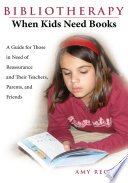 Bibliotherapy, When Kids Need Books