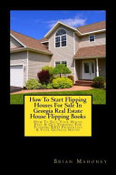 How to Start Flipping Houses for Sale in Georgia Real Estate House Flipping Books