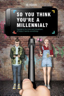 So You Think You're a Millennial?