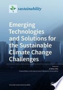 Emerging Technologies and Solutions for the Sustainable Climate Change Challenges