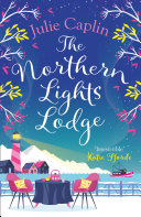 The Northern Lights Lodge (Romantic Escapes, Book 4)