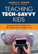 Teaching Tech-Savvy Kids