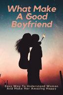 What Make A Good Boyfriend