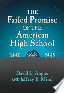 The Failed Promise of the American High School  1890 1995