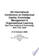 Icickm2008 5th International Conference On Intellectual Capital Knowledge Management And Organisational Learning Book PDF