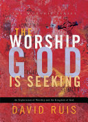 The Worship God Is Seeking  The Worship Series