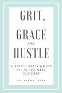 Grit  Grace and Hustle Book PDF