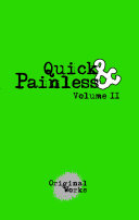 Quick and Painless: Vol. II