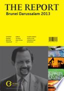 The Report  Brunei Darussalam 2013