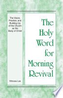 The Holy Word For Morning Revival The Vision Practice And Building Up Of The Church As The Body Of Christ