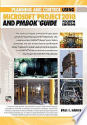 Planning and Control Using Microsoft® Project 2010 and PMBOK Guide® Fourth Edition
