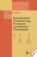 Bosonization Of Interacting Fermions In Arbitrary Dimensions Book PDF