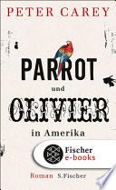 Parrot und Olivier in Amerika  : Roman