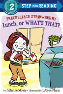 Freckleface Strawberry: Lunch, Or What's That?