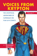 Voices From Krypton - Superman on Film and in Comics, Volume 1 [Pdf/ePub] eBook