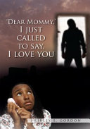 Dear Mommy  I Just Called to Say I Love You