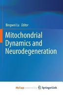 Mitochondrial Dynamics and Neurodegeneration