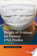 Weight of Evidence for Forensic DNA Profiles Book