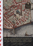 The Scottish Exile Community in the Netherlands, 1660-1690