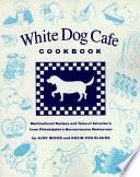 White Dog Cafe Cookbook