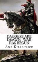 Daggers Are Drawn, War Has Begun