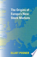 The Origins of Europe s New Stock Markets Book