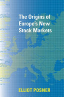 The Origins of Europe s New Stock Markets