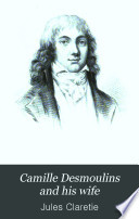 Camille Desmoulins And His Wife Book PDF