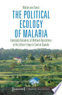 The Political Ecology of Malaria