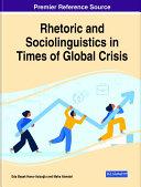 Rhetoric and Sociolinguistics in Times of Global Crisis