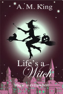 Life's A Witch (The Summer Sisters Witch Cozy Mystery, #2)