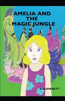 Amelia and the Magic Jungle