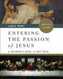 Entering the Passion of Jesus  large Print  Book