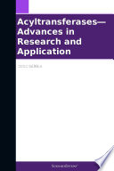 Acyltransferases—Advances in Research and Application: 2012 Edition