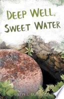 Deep Well  Sweet Water Book PDF