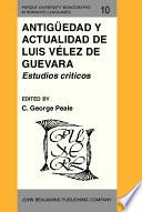 Antig  edad Y Actualidad de Luis V  lez de Guevara