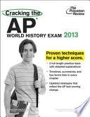 Cracking the AP World History Exam, 2013 Edition