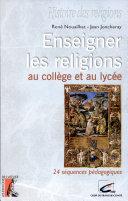 Enseigner les religions au collège et au lycée