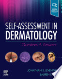 """""""Self-Assessment in Dermatology E-Book: Questions and Answers"""" by Jonathan Leventhal, Lauren Levy"""