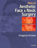 Atlas of Aesthetic Face   Neck Surgery Book